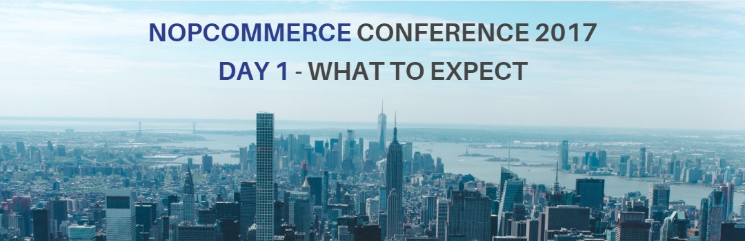 nopCommerce Days 2017. What to expect from the 1st day of the conference