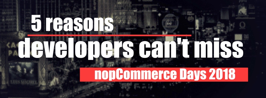 5 reasons developers can't miss nopCommerce Days 2018