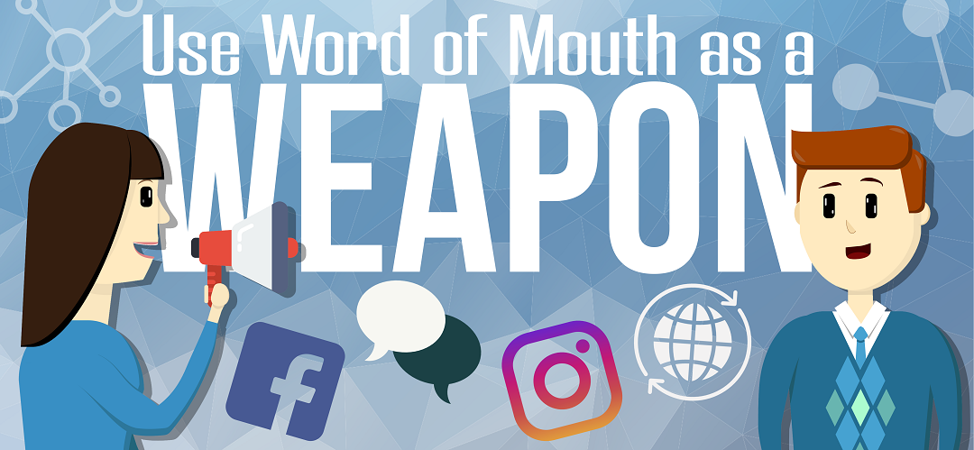 Use As a Weapon: Best Word of Mouth Marketing Techniques that Will Boost Your Growth