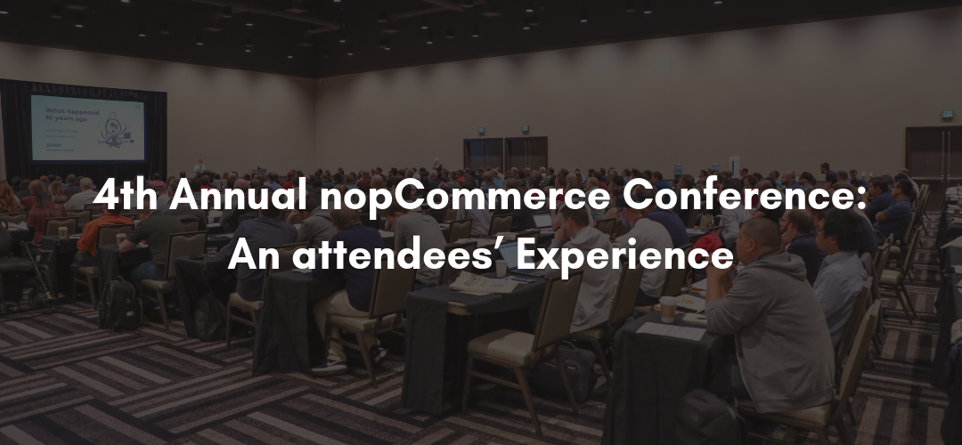 4th Annual nopCommerce Conference: An attendees' Experience
