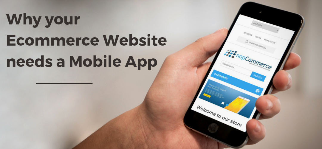 Why your eCommerce Website needs a Mobile App