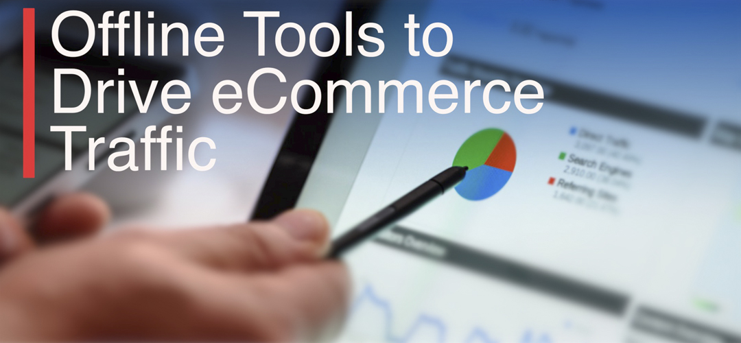 eCommerce marketing strategy: offline tools to drive eCommerce traffic