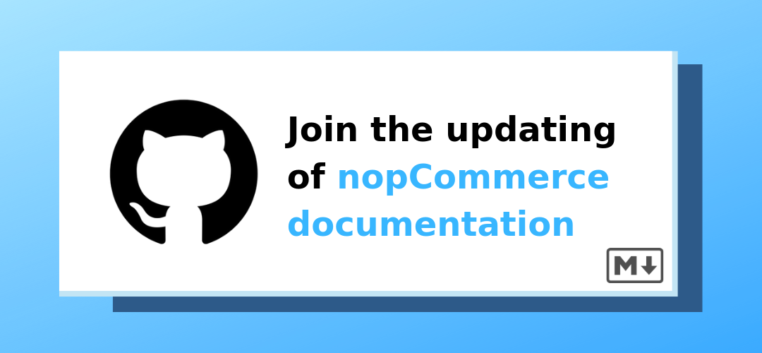 The major update of nopCommerce documentation. Join us!