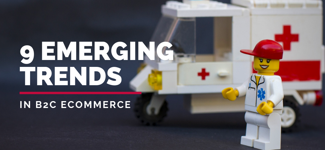 9 Emerging Trends In B2C eCommerce