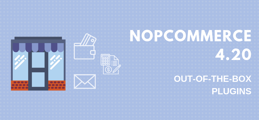 nopCommerce 4.20 out-of-the-box plugins