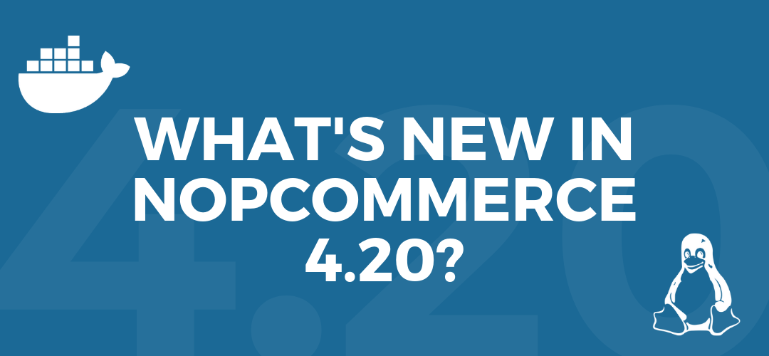 What's new in nopCommerce 4.20?