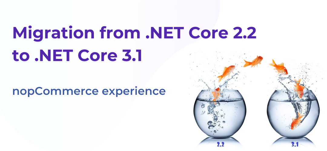 Migration from .NET Core 2.2 to .NET Core 3.1: nopCommerce experience