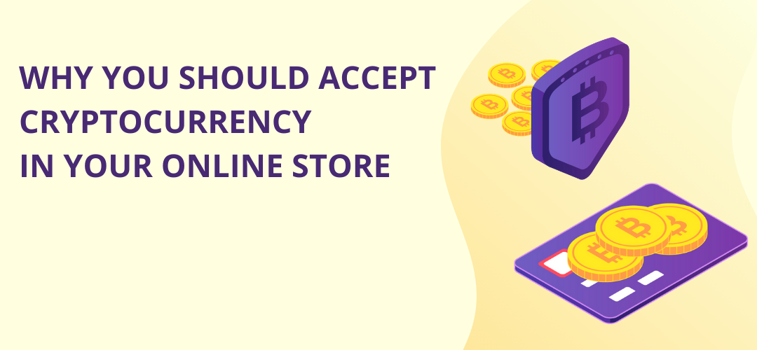 Should you accept cryptocurrency in your online store?