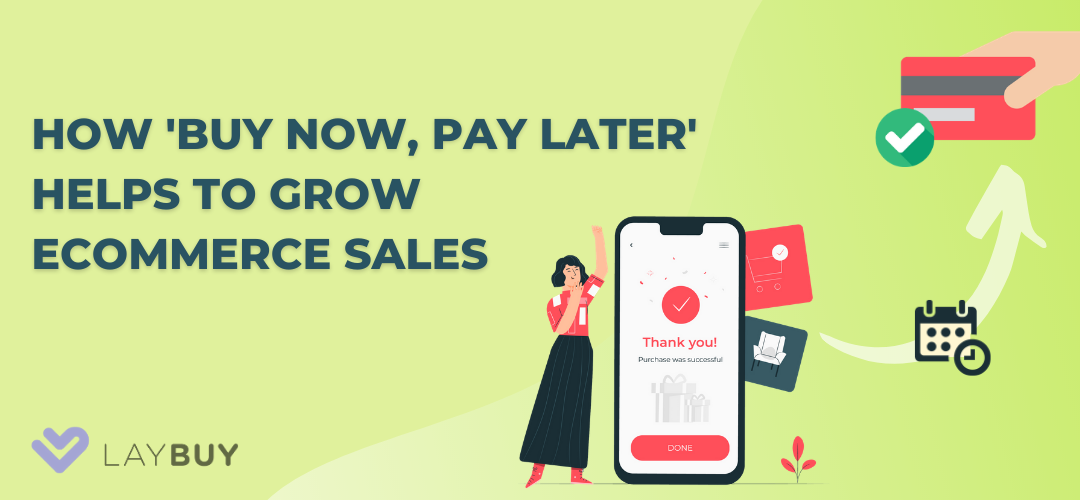 How 'Buy Now, Pay Later' is helping grow eCommerce sales