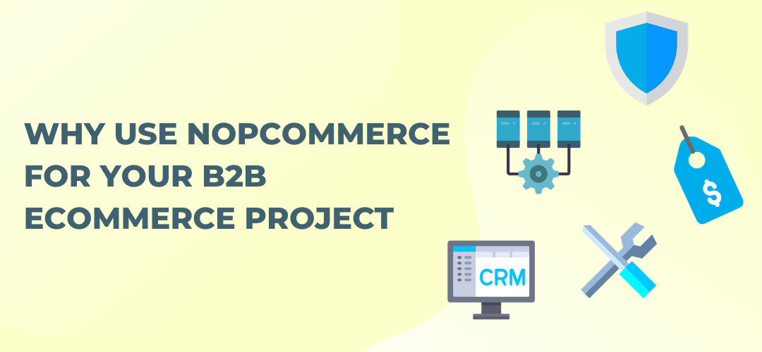 Why use nopCommerce for your B2B eCommerce project
