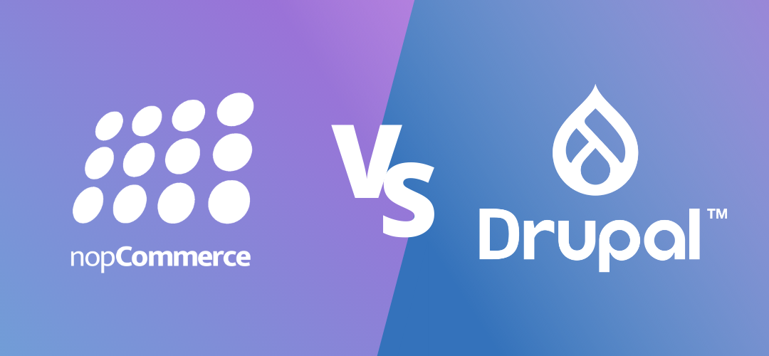 nopCommerce vs Drupal Commerce: which one is most suitable for your business?